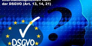 Umsetzungshilfe zu den Informationspflichten nach der DSGVO (Art. 13, 14, 21)