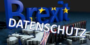 Datenschutzrechtliche Auswirkungen des Brexits